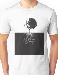 Cause Your Seeds Grow Up the Same Way Unisex T-Shirt