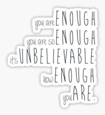 you are enough - sierra boggess Sticker