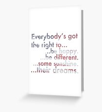 Everybody's Got The Right... Greeting Card
