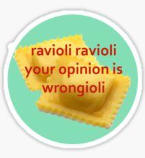 Ravioli Ravioli  Sticker