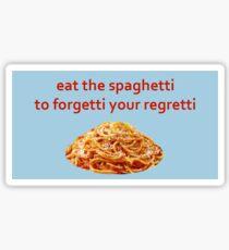 Mangez les spaghettis pour oublier vos regrets Sticker