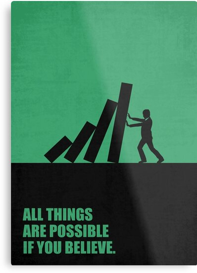 All Things Are Possible If You Believe Corporate Start Up Quotes