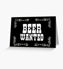 Beer Wanted, wild wild west Greeting Card