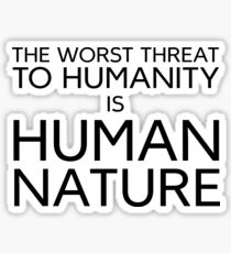 Humanity Political Philosophy Protest Evil Sticker