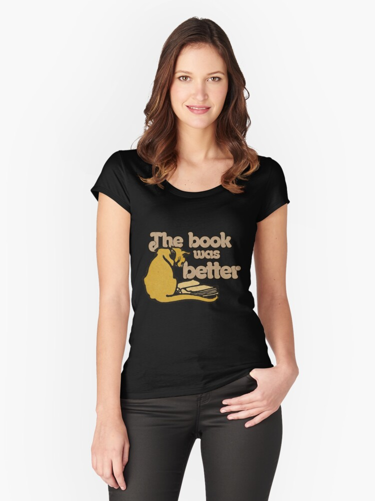 The Book was better Women's Fitted Scoop T-Shirt Front