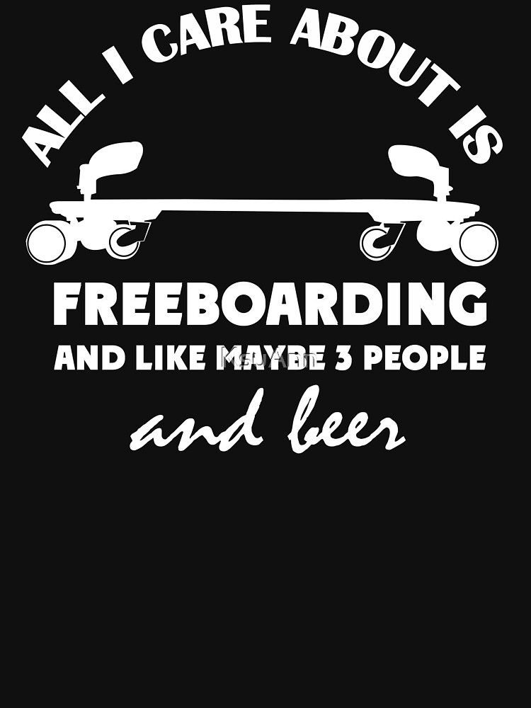 All I Care is Freeboarding by KsuAnn