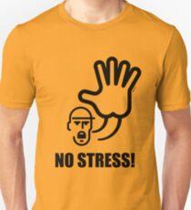 No Stress! Unisex T-Shirt