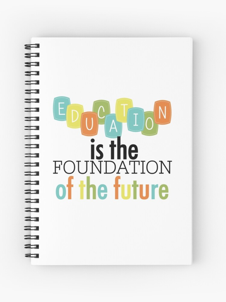 education foundation of the future text quotes spiral notebook by