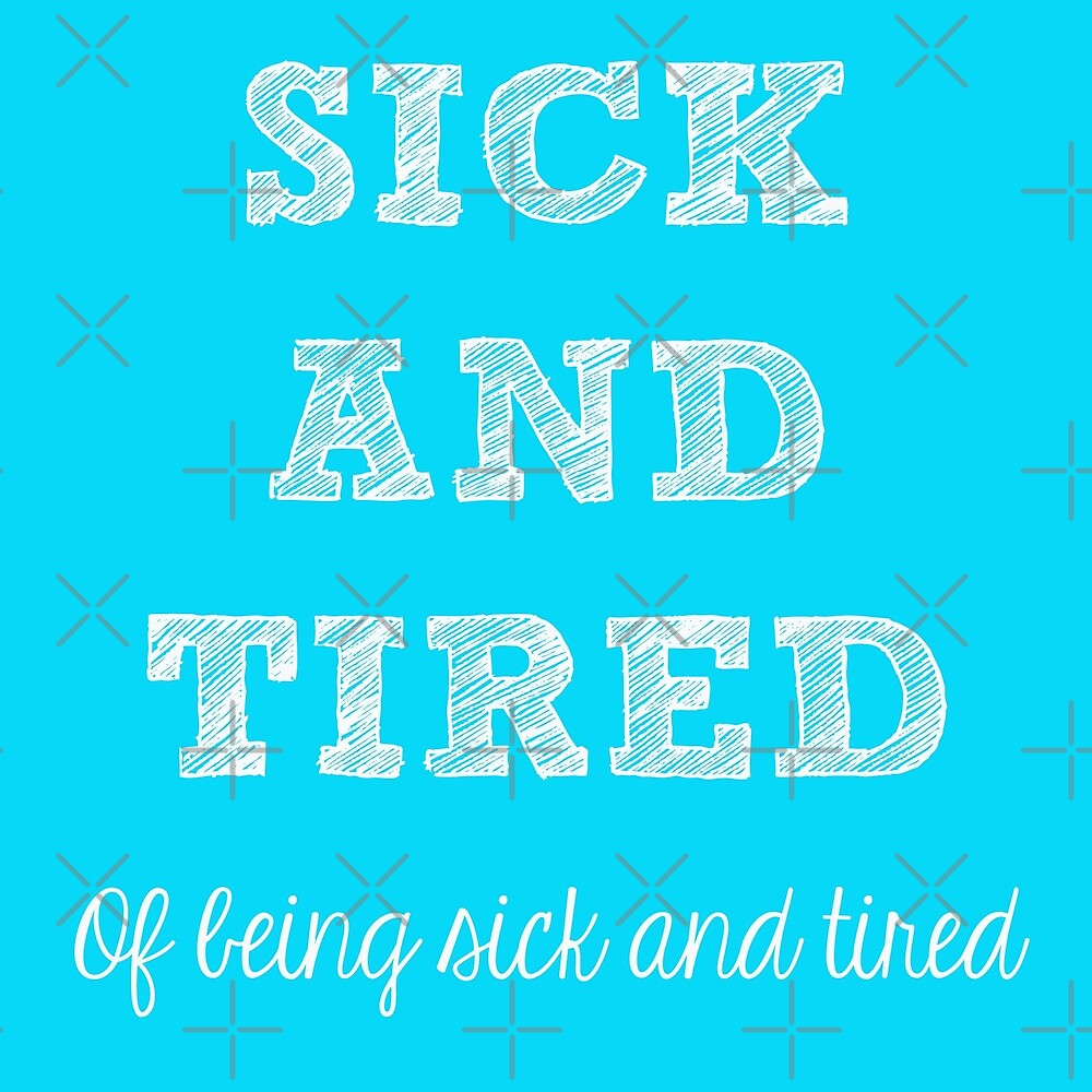 Sick and Tired by Nisa Katz
