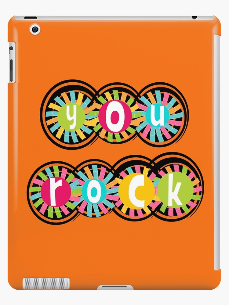 Colorful Inspirational Quotes You Rock Ipad Cases Skins By