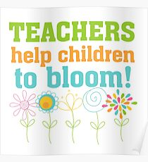 Flowers Teachers Help Children to Bloom Poster