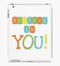 Attitude Text Sayings Quotes Believe in You iPad Case/Skin