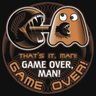 Game Over, Man! by Grafx-Guy