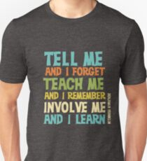 Educational Text Quote Involve Me T-Shirt