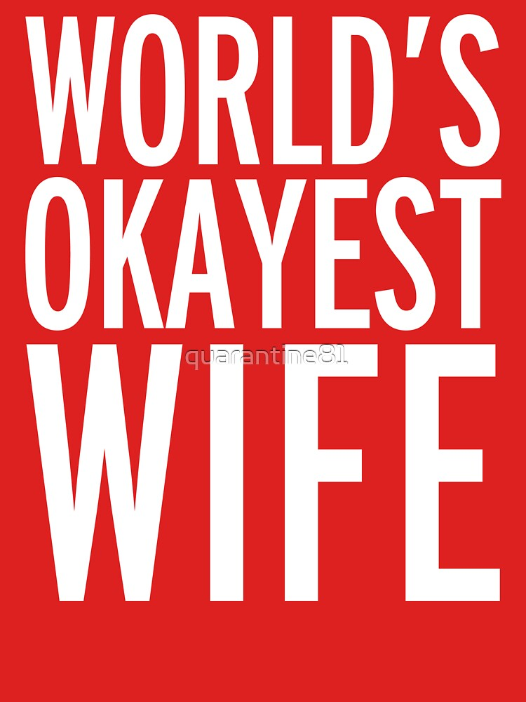 World's Okayest Wife Funny Quote by quarantine81