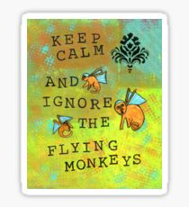 Keep Calm and Ignore the Flying Monkeys  Sticker