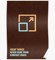 Great Things Never Came From Comfort Zones - Corporate Start-Up Quotes Poster