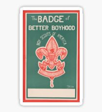 Artist Posters The badge of better boyhood Boy Scouts of America 0443 Sticker