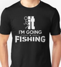 FCK IT I'M GOING FISHING Unisex T-Shirt