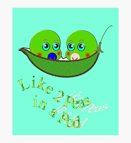 Like 2 Peas in a Pod T-shirt, etc. design Photographic Print