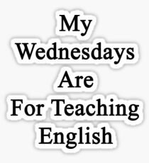 My Wednesdays Are For Teaching English  Sticker