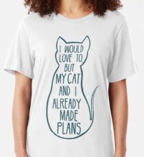 I would love to, but my cat and I already made plans #2 Slim Fit T-Shirt