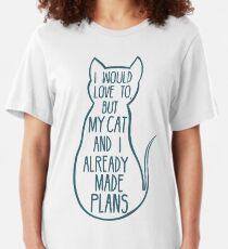Camiseta ajustada Me encantaría, pero mi gato y yo ya hicimos planes # 2
