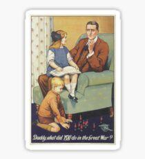 British Poster World War I: Daddy what did you do Sticker