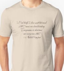 """But, truly, I have wept too much!  The Dawns are heartbreaking.  Every moon is atrocious  and every sun bitter.""  - Arthur Rimbaud Unisex T-Shirt"