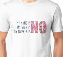 my name is no Unisex T-Shirt