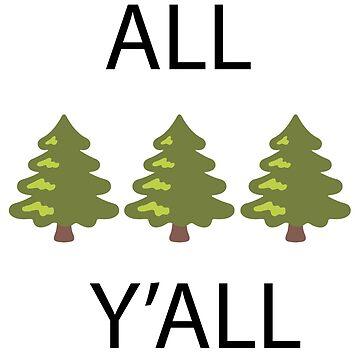 All Tree Y'all by DongSchlongson