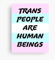 Trans People Are Human Beings Canvas Print
