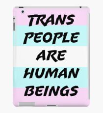 Trans People Are Human Beings iPad Case/Skin