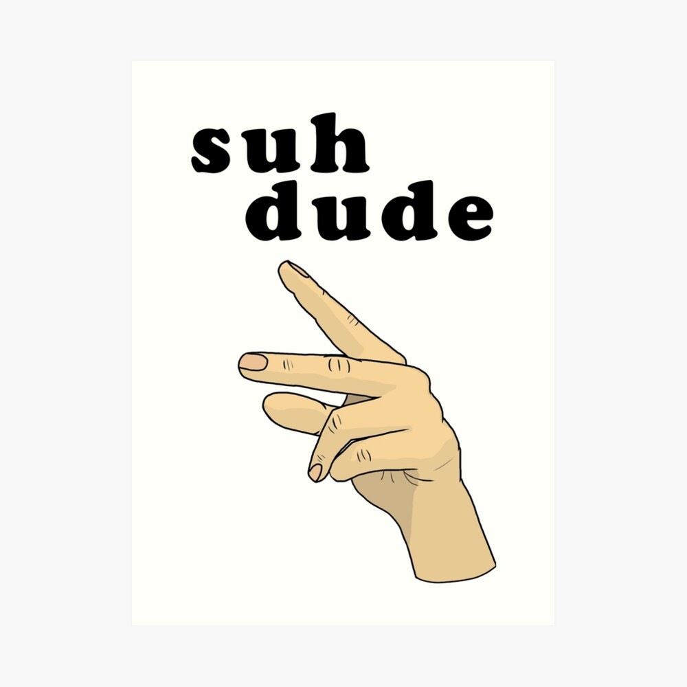 Suh Dude meme   Letras negras Lámina artística