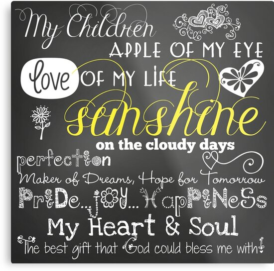 My Children Love Of My Life Chalkboard Quotes By Peacockcards