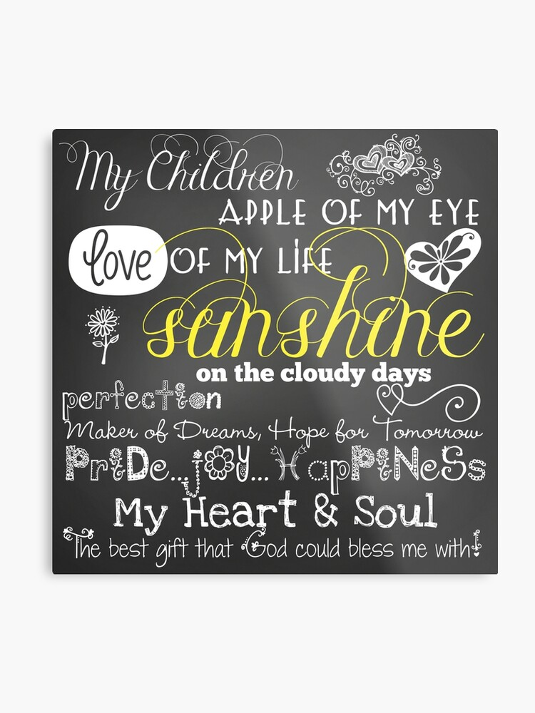 My Children Love Of My Life Chalkboard Quotes Metal Print By