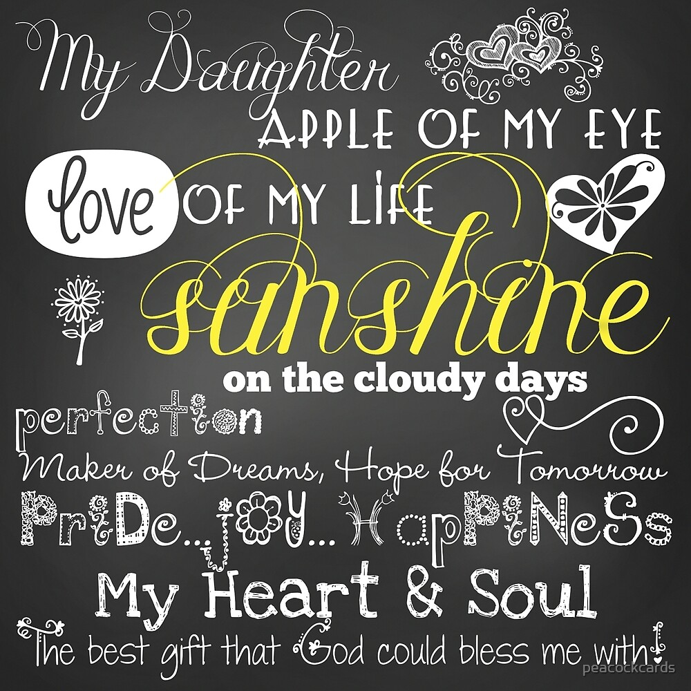 "My Life Quotes My Daughter Love Of My Life Chalkboard Quotes""peacockcards"