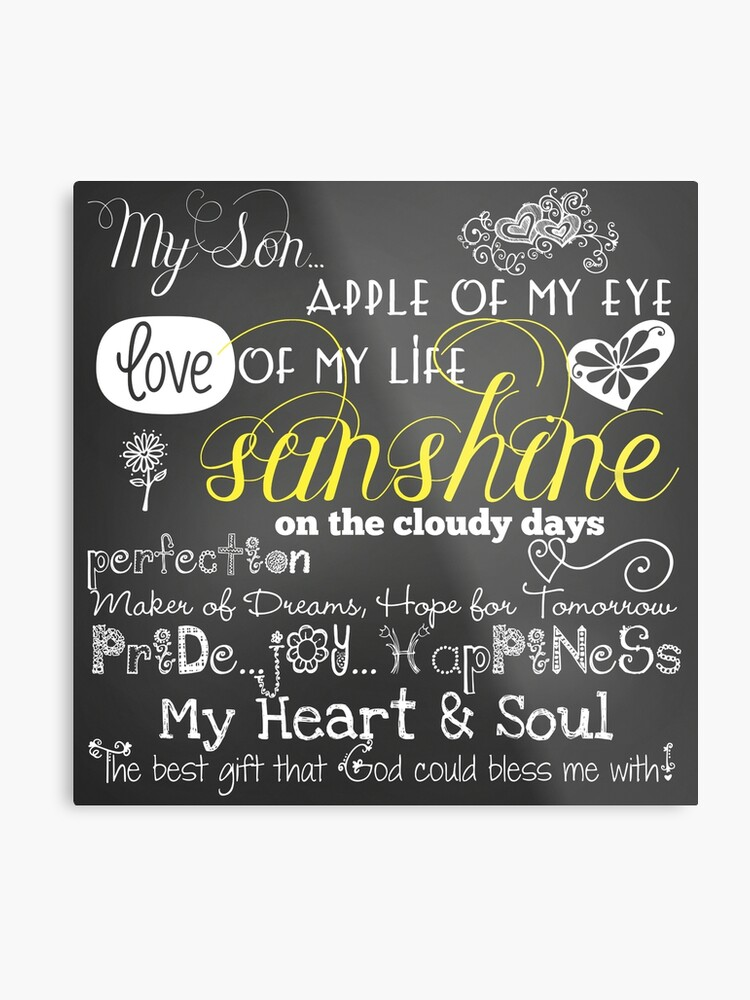 My Son Love Of My Life Chalkboard Quotes Metal Print By