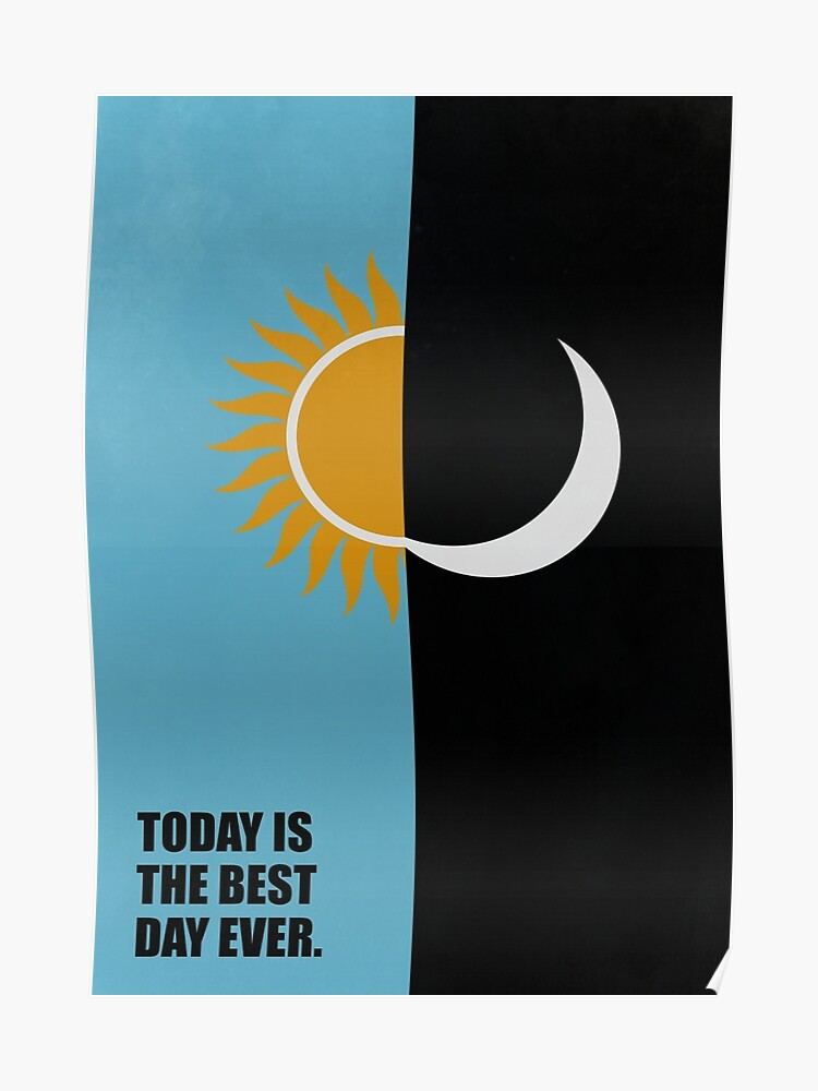 Today Is The Best Day Ever Corporate Start Up Quotes Poster By