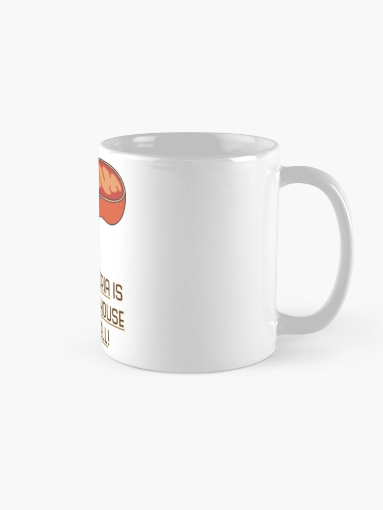 Mitochondria is the Powerhouse of the Cell   Mugs