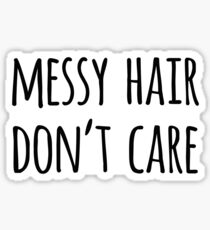 Messy Hair Quote Stickers Redbubble