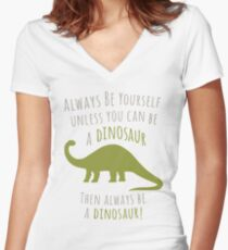 Be a Dinosaur! Women's Fitted V-Neck T-Shirt