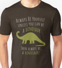 Be a Dinosaur! T-Shirt