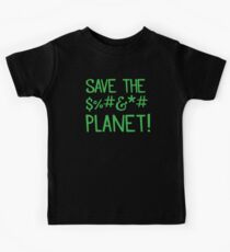 SAVE THE $%#&*# PLANET Kids Tee