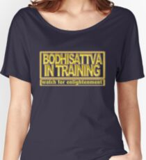 Bodhisattva in Training Women's Relaxed Fit T-Shirt