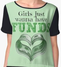 Girls Just Wanna Have Funds Chiffon Top