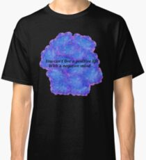 Positive Thoughts Classic T-Shirt