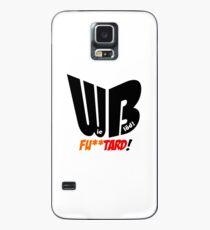 How stupid - Fu ** tard! Case/Skin for Samsung Galaxy