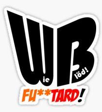 Wie Blöd - Fu**tard! Sticker