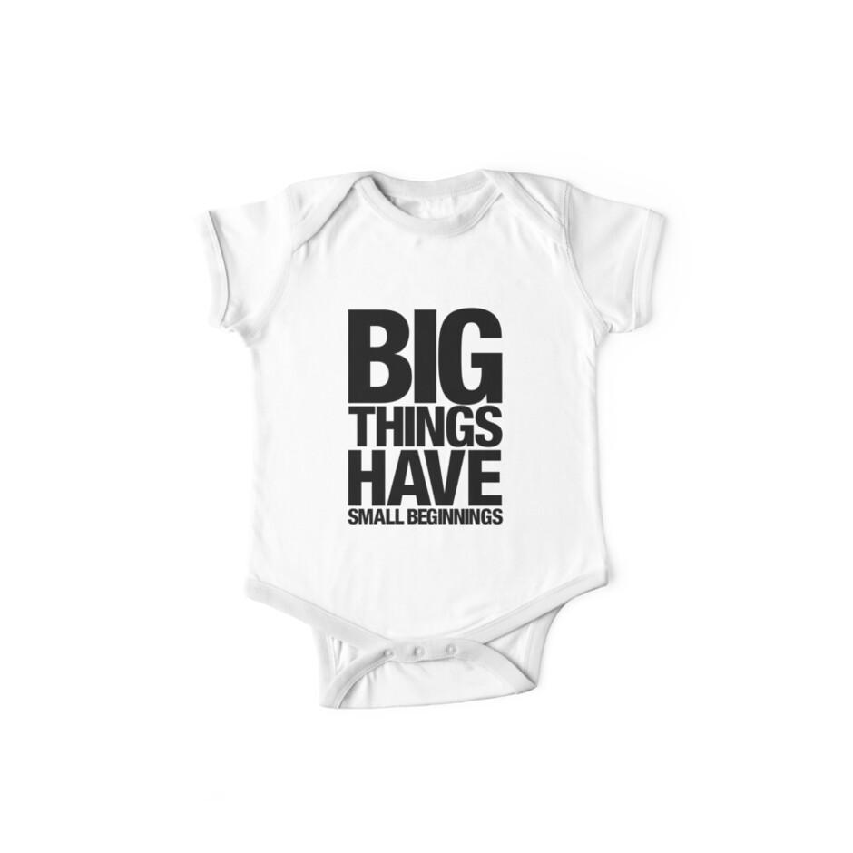 Big Things Have Small Beginnings (Black Text) by lemontee